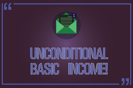 Text sign showing Unconditional Basic Income. Conceptual photo paid income without a requirement to work Open Envelope with Paper New Email Message inside Quotation Mark Outline
