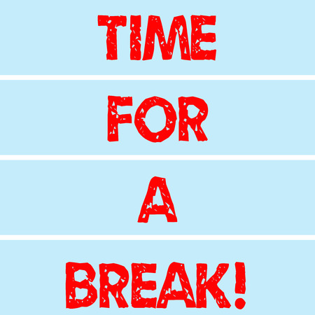Handwriting text writing Time For A Break. Concept meaning Making a pause from work or any other activity relax Rectangular Color Label Strips Blank Text Space for Presentation Posters