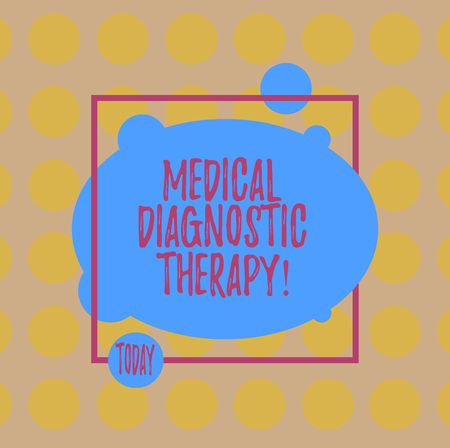 Conceptual hand writing showing Medical Diagnostic Therapy. Business photo text Determining demonstrating is  disease base on symptoms Blank Oval photo Abstract Shape inside a Square Outline Stock Photo - 114457676