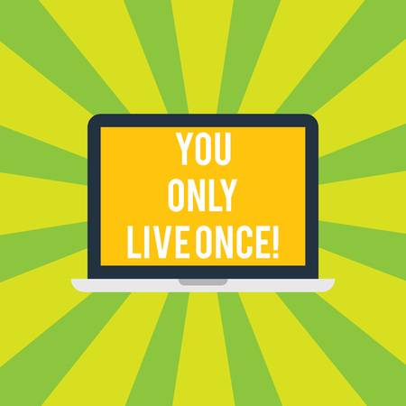 Conceptual hand writing showing You Only Live Once. Business photo showcasing Seize the day and be happy motivated enjoy life Laptop Monitor Personal Computer Tablet Screen Text Space