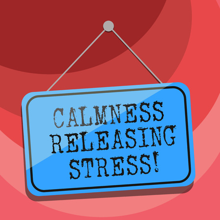 Text sign showing Calmness Releasing Stress. Conceptual photo analysisage stress and lead happier healthier life Blank Hanging Color Door Window Signage with Reflection String and Tack