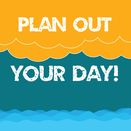 Word writing text Plan Out Your Day. Business concept for Make an schedule of activities to do everyday be organized Halftone Wave and Fluffy Heavy Cloud Seascape Scenic with Blank Text Space