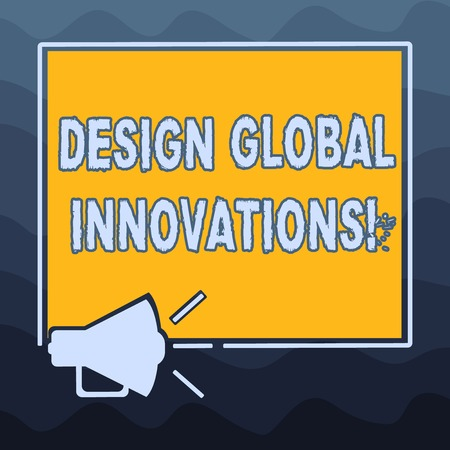 Writing note showing Design Global Innovations. Business photo showcasing use of better solutions that meet new requirements Megaphone Sound icon Outlines Square Loudspeaker Text Space photo