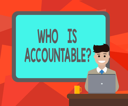 Word writing text Who Is Accountable question. Business concept for To be responsible or answerable for something Blank Bordered Board behind Man Sitting Smiling with Laptop Mug on Desk