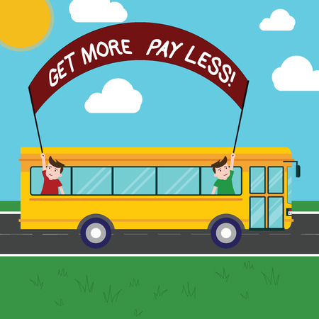 Handwriting text Get More Pay Less. Concept meaning Big sale Offer discounts promotion savings in purchasing Two Kids Inside School Bus Holding Out Banner with Stick on a Day Trip Stock Photo