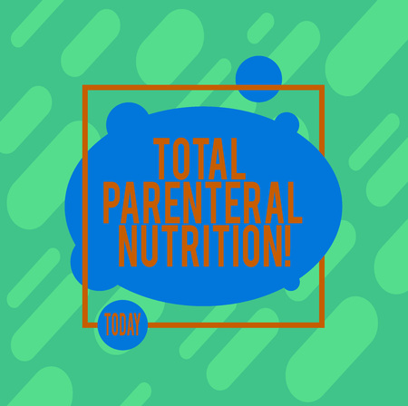 Handwriting text writing Total Parenteral Nutrition. Concept meaning infusing a specific form of food through a vein Asymmetrical Blank Oval photo Abstract Shape inside a Square Outline Foto de archivo