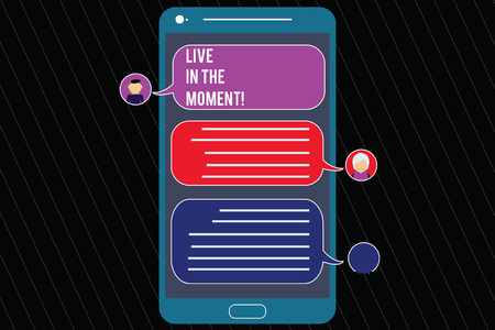 Writing note showing Live In The Moment. Business photo showcasing Be inspired motivated enjoy today happy moments Mobile Messenger Screen with Chat Heads and Blank Color Speech Bubbles