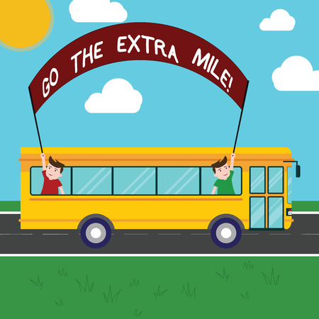 Handwriting text Go The Extra Mile. Concept meaning Give an additional do more than is expected from you Two Kids Inside School Bus Holding Out Banner with Stick on a Day Trip Stock Photo