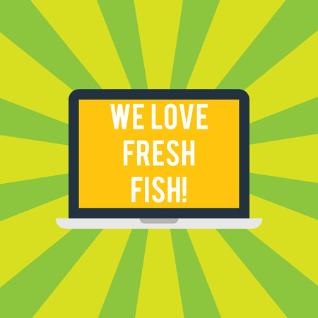 Conceptual hand writing showing We Love Fresh Fish. Business photo showcasing Seafood lovers healthy food marine cooking culinary arts Laptop Monitor Personal Computer Tablet Screen Text Space