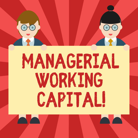 Conceptual hand writing showing Managerial Working Capital. Business photo showcasing Shortterm liabilities and shortterm assets Male and Female in Uniform Holding Placard Banner Text Space