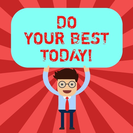 Handwriting text Do Your Best Today. Concept meaning Make efforts to obtain excellence in what you do Man Standing Holding Above his Head Blank Rectangular Colored Board Stock Photo