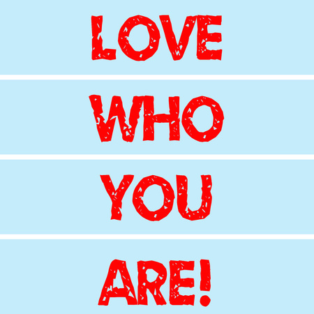 Handwriting text writing Love Who You Are. Concept meaning Expressing roanalysistic feelings and positive emotions Rectangular Color Label Strips Blank Text Space for Presentation Posters