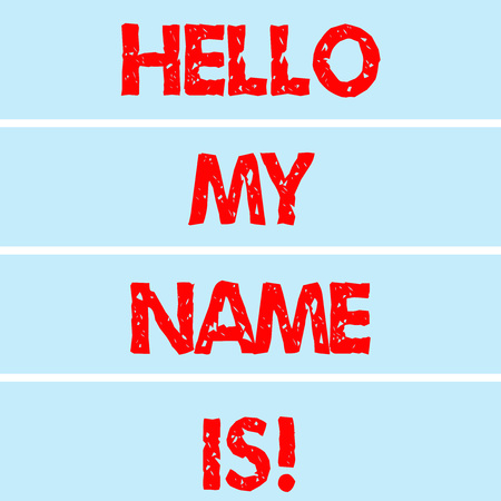 Handwriting text writing Hello My Name Is. Concept meaning introducing yourself to new showing workers as Presentation Rectangular Color Label Strips Blank Text Space for Presentation Posters