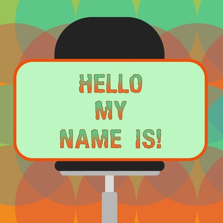 Word writing text Hello My Name Is. Business concept for introducing yourself to new showing workers as Presentation Blank Rectangular Shape Sticker Sitting Horizontally on a Swivel Chair Stok Fotoğraf
