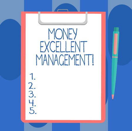 Handwriting text writing Money Excellent Management. Concept meaning how you handle all aspects of your finances Blank Sheet of Bond Paper on Clipboard with Click Ballpoint Pen Text Space
