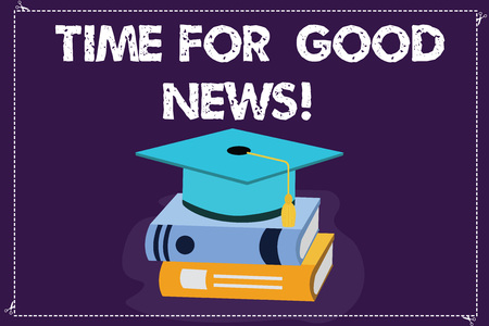 Word writing text Time For Good News. Business concept for Communication of great information happy special time Color Graduation Hat with Tassel 3D Academic cap photo Resting on Books Banque d'images - 114484676