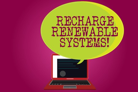 Conceptual hand writing showing Recharge Renewable Systems. Business photo text Clean and sustainable energy and nonpolluting Certificate Layout on Laptop Screen and Halftone Speech Bubble