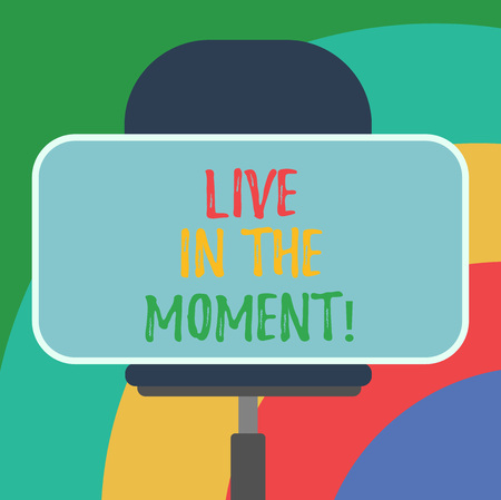 Conceptual hand writing showing Live In The Moment. Business photo text Be inspired motivated enjoy today happy moments Blank Rectangular Shape Sticker Sitting on a Swivel Chair
