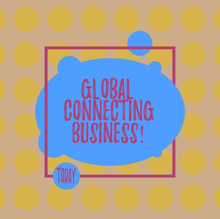 Conceptual hand writing showing Global Connecting Business. Business photo text trading of goods and services internationally Blank Oval photo Abstract Shape inside a Square Outline
