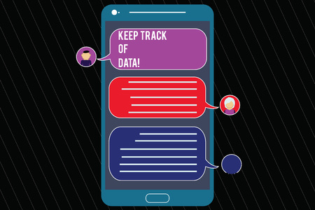 Writing note showing Keep Track Of Data. Business photo showcasing Be aware of digital information control technology Mobile Messenger Screen with Chat Heads and Blank Color Speech Bubbles