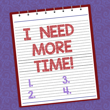 Handwriting text writing I Need More Time. Concept meaning Needing extra hours to finish a job Exhausted tired Lined Spiral Top Color Notepad photo on Watermark Printed Background