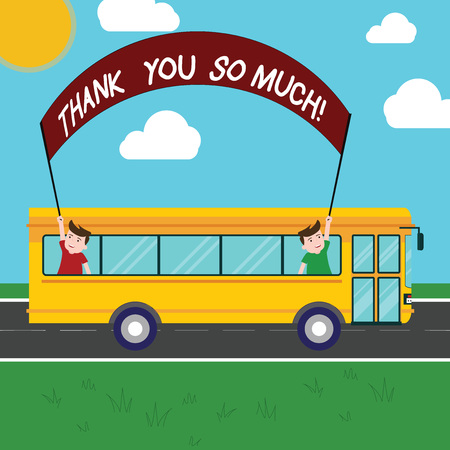 Handwriting text Thank You So Much. Concept meaning Expression of Gratitude Greetings of Appreciation Two Kids Inside School Bus Holding Out Banner with Stick on a Day Trip