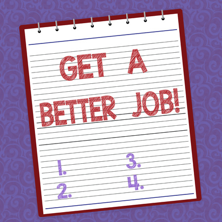 Handwriting text writing Get A Better Job. Concept meaning Look for another work that fulfil your expectations Lined Spiral Top Color Notepad photo on Watermark Printed Background