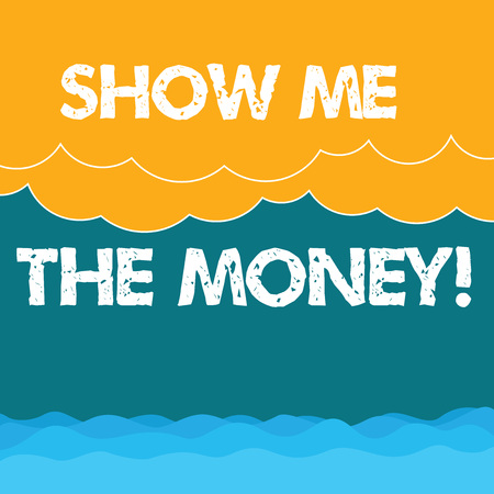 Word writing text Show Me The Money. Business concept for Showing the cash before purchasing or making invests Halftone Wave and Fluffy Heavy Cloud Seascape Scenic with Blank Text Space