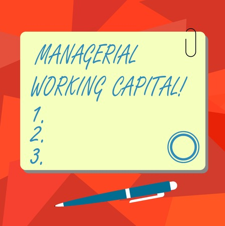 Conceptual hand writing showing Managerial Working Capital. Business photo text Shortterm liabilities and shortterm assets Square Color Board with Magnet Click Ballpoint Pen and Clip