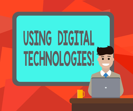 Word writing text Using Digital Technologies. Business concept for use digital information include demonstratingal computer Blank Bordered Board behind Man Sitting Smiling with Laptop Mug on Desk