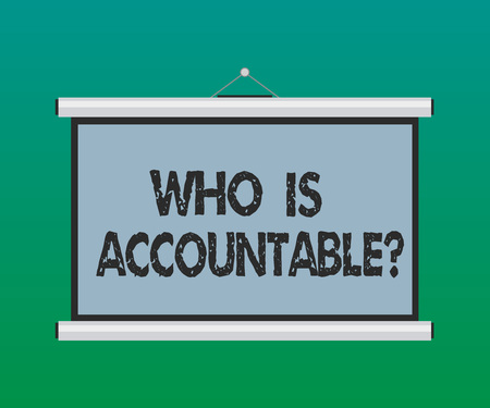 Handwriting text Who Is Accountable question. Concept meaning To be responsible or answerable for something Blank Portable Wall Hanged Projection Screen for Conference Presentation