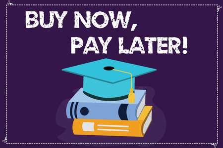 Word writing text Buy Now Pay Later. Business concept for Credit to purchase things payment time after buying Color Graduation Hat with Tassel 3D Academic cap photo Resting on Books