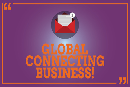 Conceptual hand writing showing Global Connecting Business. Business photo text trading of goods and services internationally Open Envelope with Paper Email Message inside Quotation Mark