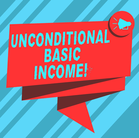 Text sign showing Unconditional Basic Income. Conceptual photo paid income without a requirement to work Folded 3D Ribbon Sash Megaphone Speech Bubble photo for Celebration Stock fotó