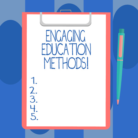 Handwriting text writing Engaging Education Methods. Concept meaning Teaching strategies to motivate students Blank Sheet of Bond Paper on Clipboard with Click Ballpoint Pen Text Space
