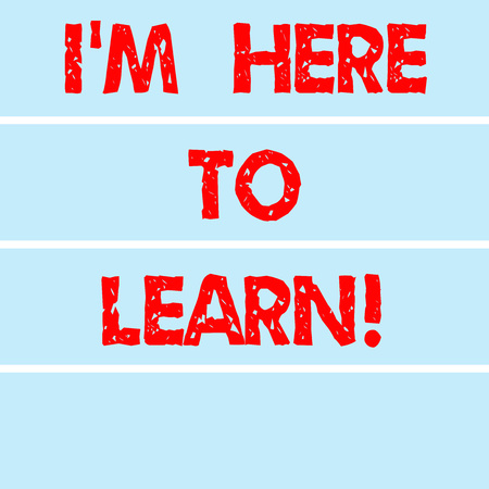 Handwriting text writing I M Here To Learn. Concept meaning School attendance searching for knowledge education Rectangular Color Label Strips Blank Text Space for Presentation Posters Stock Photo
