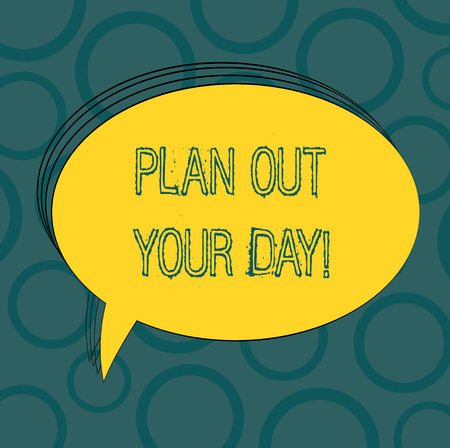 Writing note showing Plan Out Your Day. Business photo showcasing Make an schedule of activities to do everyday be organized Oval Outlined Solid Color Speech Bubble Empty Text Balloon photo Banco de Imagens