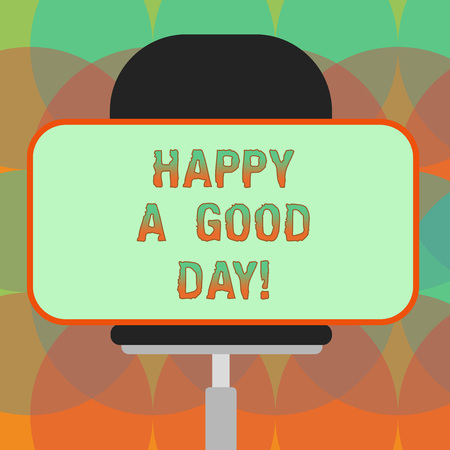 Word writing text Happy A Good Day. Business concept for Best wishes for you to have happy times today Motivation Blank Rectangular Shape Sticker Sitting Horizontally on a Swivel Chair Stock Photo