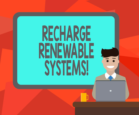 Word writing text Recharge Renewable Systems. Business concept for Clean and sustainable energy and nonpolluting Blank Bordered Board behind Man Sitting Smiling with Laptop Mug on Desk