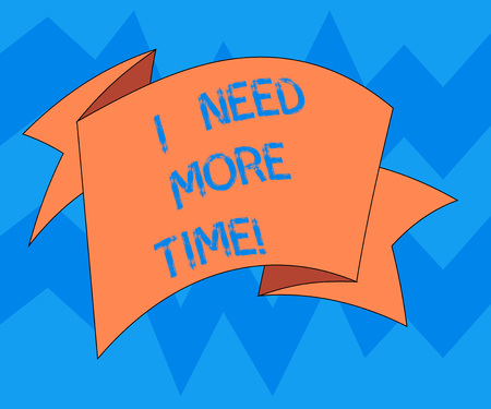Text sign showing I Need More Time. Conceptual photo Needing extra hours to finish a job Exhausted tired Folded 3D Ribbon Strip Solid Color Blank Sash photo for Celebration Foto de archivo