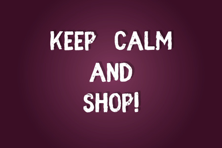 Handwriting text writing Keep Calm And Shop. Concept meaning Relax leisure time relaxing by purchasing shopping Blank Color Rectangular Shape with Round Light Beam Glowing in Center 版權商用圖片