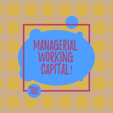 Conceptual hand writing showing Managerial Working Capital. Business photo text Shortterm liabilities and shortterm assets Blank Oval photo Abstract Shape inside a Square Outline 版權商用圖片