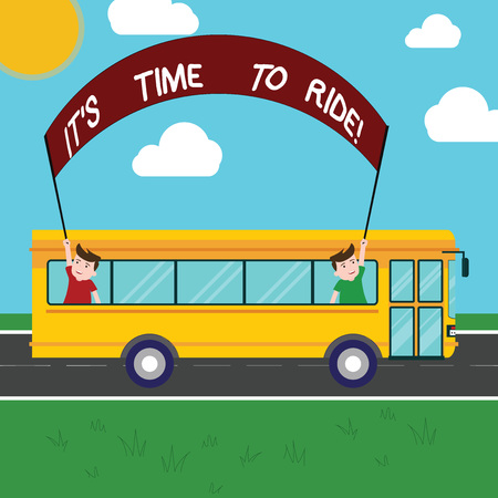 Handwriting text It S Is Time To Ride. Concept meaning Relaxing moment riding bikes leisure activity Two Kids Inside School Bus Holding Out Banner with Stick on a Day Trip