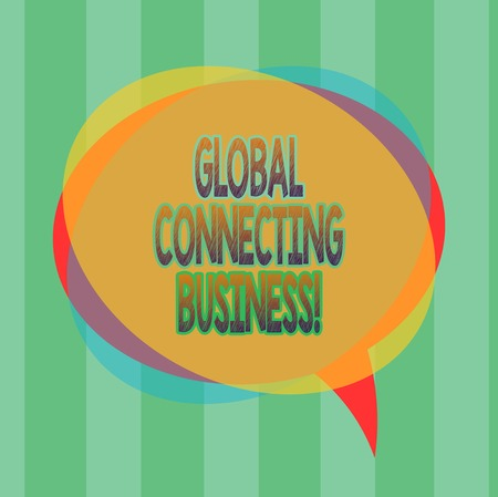 Word writing text Global Connecting Business. Business concept for trading of goods and services internationally Blank Speech Bubble photo and Stack of Transparent Circle Overlapping