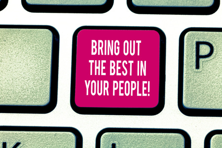 Writing note showing Bring Out The Best In Your People. Business photo showcasing Make teamwork better brighter improve Keyboard key Intention to create computer message pressing keypad idea Stock Photo