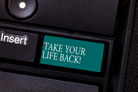 Text sign showing Take Your Life Back. Conceptual photo Have a balanced lifestyle motivation to keep going Keyboard key Intention to create computer message pressing keypad idea Stock Photo