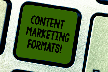 Writing note showing Content Marketing Formats. Business photo showcasing the way in which brand is arranged or set out Keyboard key Intention to create computer message pressing keypad idea