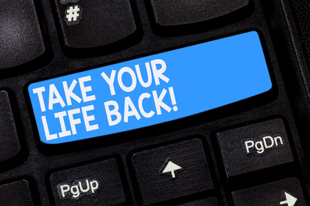 Word writing text Take Your Life Back. Business concept for Have a balanced lifestyle motivation to keep going Keyboard key Intention to create computer message pressing keypad idea Stock Photo