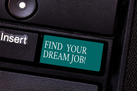Text sign showing Find Your Dream Job. Conceptual photo Seeking for work position in company career success Keyboard key Intention to create computer message pressing keypad idea