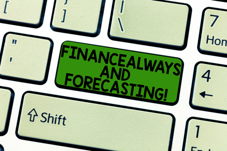 Handwriting text Finance Always And Forecasting. Concept meaning Business financial forecast money predictions Keyboard key Intention to create computer message, pressing keypad idea Reklamní fotografie